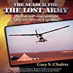 The Search for the Lost Army: The National Geographic and Harvard University Expedition | Gary S. Chafetz