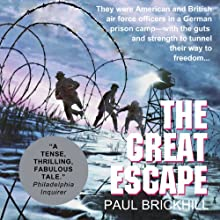 The Great Escape (       UNABRIDGED) by Paul Brickhill Narrated by Robert Whitfield