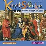 Rogier van der Weyden: Der Dreikönigsaltar (Kunst-Stücke für Kinder) | Brigitte Jünger