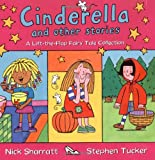 Stephen Tucker Cinderella and Other Stories: A Lift-the-Flap Fairy Tale Collection