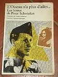 img - for L'Oiseau n'a plus d'ailes. Les lettres de Peter Schwiefert, pr sent es par Claude Lanzmann. book / textbook / text book