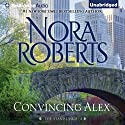 Convincing Alex: The Stanislaskis, Book 4 (       UNABRIDGED) by Nora Roberts Narrated by Christina Traister