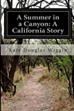 A Summer in a Canyon: A California Story