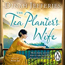 The Tea Planter's Wife (       UNABRIDGED) by Dinah Jefferies Narrated by Avita Jay