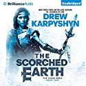 The Scorched Earth: The Chaos Born, Book 2 Audiobook by Drew Karpyshyn Narrated by Phil Gigante