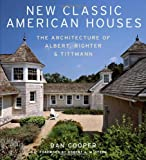 img - for New Classic American Houses: The Architecture of Albert, Righter & Tittmann book / textbook / text book