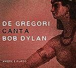 De Gregori Canta Bob Dylan - Amore E...
