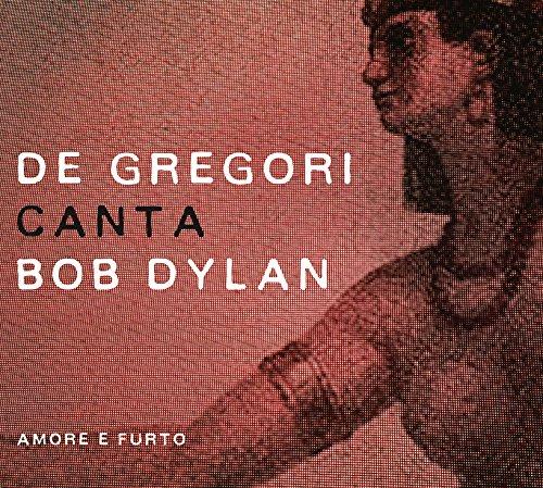 Francesco De Gregori - De Gregori Canta Bob Dylan - Amore E Furto - Zortam Music