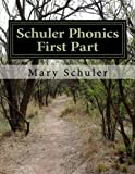 img - for Schuler Phonics First Part: Single Consonants/Short Vowels (Volume 1) book / textbook / text book
