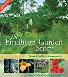 img - for By The Findhorn Community The Findhorn Garden Story: Inspired Color Photos Reveal the Magic (3e) book / textbook / text book