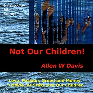 Not Our Children! Audiobook