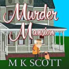 Murder Mansion: The Painted Lady Inn Mysteries, Volume 1 Hörbuch von M K Scott Gesprochen von: Ginger Cucolo