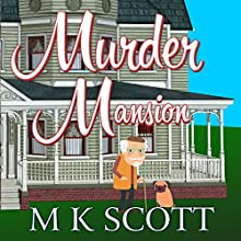 Murder Mansion: The Painted Lady Inn Mysteries, Volume 1 Audiobook by M K Scott Narrated by Ginger Cucolo