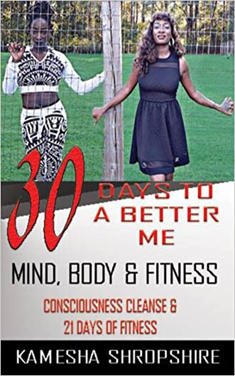 30 Days to a Better Me: Consciousness Cleanse & 21 Days of Fitness