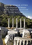 img - for Greco-Roman Cities of Aegean Turkey: History, Archaeology, Architecture book / textbook / text book