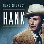 Hank: The Short Life and Long Country Road of Hank Williams   Mark Ribowsky