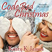 Code Red Christmas: The Coach's Boys Series, Book 5 | Kristy K. James