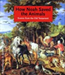 How Noah Saved the Animals: Scenes fr...