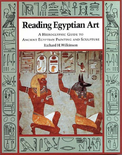 Reading Egyptian Art: A Hieroglyphic Guide to Ancient...