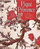 echange, troc Berenson, Bringel, Groell - Piqué de Provence : couvertures et jupons imprimés de la collection d'André-Jean Cabanel 18-19e siècles