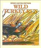 Wild Turkey Run (Grand Canyon Critters)