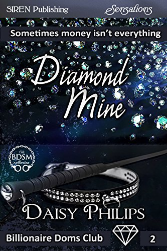 Diamond Mine [Billionaire Doms Club 2] (Siren Publishing Sensations)