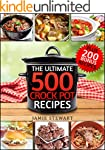 Crock Pot Recipes - The Ultimate 500...