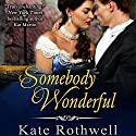 Somebody Wonderful Audiobook by Kate Rothwell Narrated by Stephanie Cannon