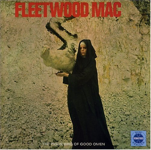 Fleetwood Mac - The Pious Bird Of Good Omen - Zortam Music