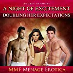A Night of Excitement - Doubling Her Expectations: MMF Menage Erotica | Audrey Ashmore