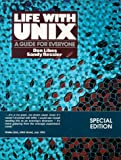 Life With Unix: A Guide for Everyone