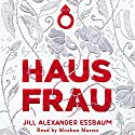 Hausfrau Audiobook by Jill Alexander Essbaum Narrated by Mozhan Marno
