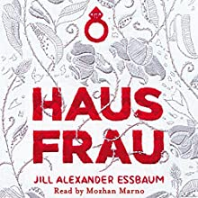 Hausfrau (       UNABRIDGED) by Jill Alexander Essbaum Narrated by Mozhan Marno
