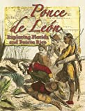 Ponce De Leon: Exploring Florida And Puerto Rico (In the Footsteps of Explorers)