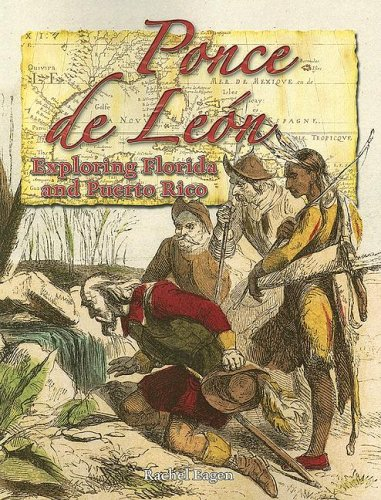 Ponce De Leon: Exploring Florida And Puerto Rico (In the Footsteps of Explorers) PDF