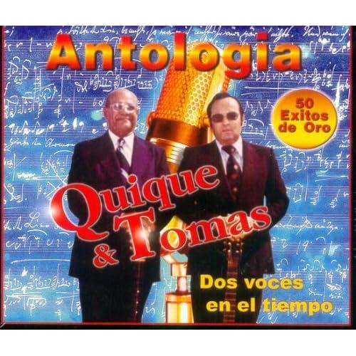 Quique Y Tomas, Antologia, 50 Exitos De Oro, Quique Y Tomas Music