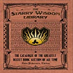 The Starry Wisdom Library: The Catalogue of the Greatest Occult Book Auction of All Time | Nate Pedersen