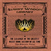 The Starry Wisdom Library: The Catalogue of the Greatest Occult Book Auction of All Time | [Nate Pedersen]