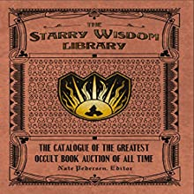 The Starry Wisdom Library: The Catalogue of the Greatest Occult Book Auction of All Time | Livre audio Auteur(s) : Nate Pedersen Narrateur(s) : Scott Carrico