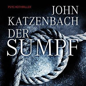 Der Sumpf (       gekürzt) von John Katzenbach Gesprochen von: Uve Teschner