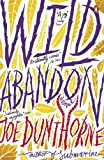 Joe Dunthorne Wild Abandon