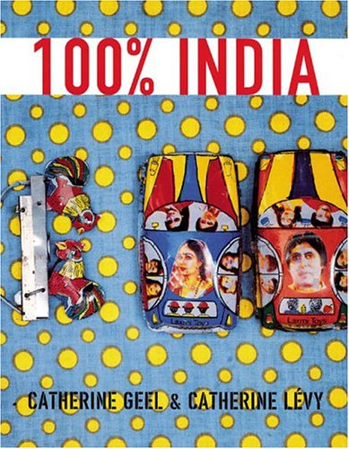 100% India: Indian Industrial DesignSeuil-Chronicle, CATHERINE GEEL, CATHERINE LEVY