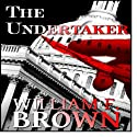 The Undertaker (       UNABRIDGED) by William F. Brown Narrated by Eddie Frierson