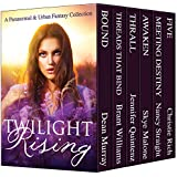 Twilight Rising (6 Amazing YA Paranormal Romance and Urban Fantasy Novels)