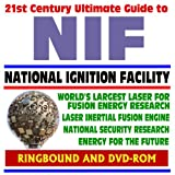 img - for 21st Century Ultimate Guide to NIF - National Ignition Facility - Laser Inertial Confinement Nuclear Fusion for Energy Research and National Security, LIFE Power Concept (Ringbound and DVD-ROM Set) book / textbook / text book