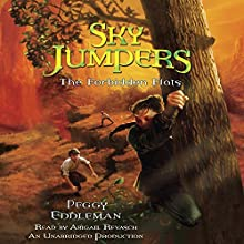 Sky Jumpers Book 2: The Forbidden Flats (       UNABRIDGED) by Peggy Eddleman Narrated by Abigail Revasch