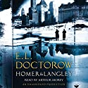 Homer & Langley Audiobook by E.L. Doctorow Narrated by Arthur Morey