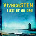 I nat er du død [Tonight You're Dead] Audiobook by Viveca Sten Narrated by Lars Thiesgaard