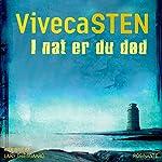 I nat er du død [Tonight You're Dead] | Viveca Sten