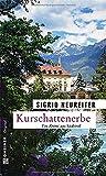 Kurschattenerbe. Ein Krimi aus Südtirol (Kriminalromane im GMEINER-Verlag)